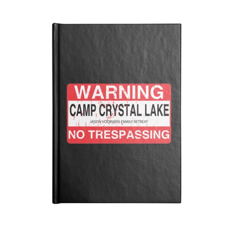 Camp Crystal Lake no trespassing Accessories Lined Journal Notebook by oldtee's Artist Shop