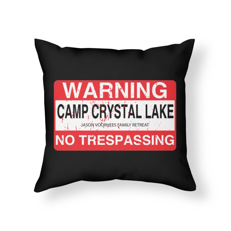 Camp Crystal Lake no trespassing Home Throw Pillow by oldtee's Artist Shop