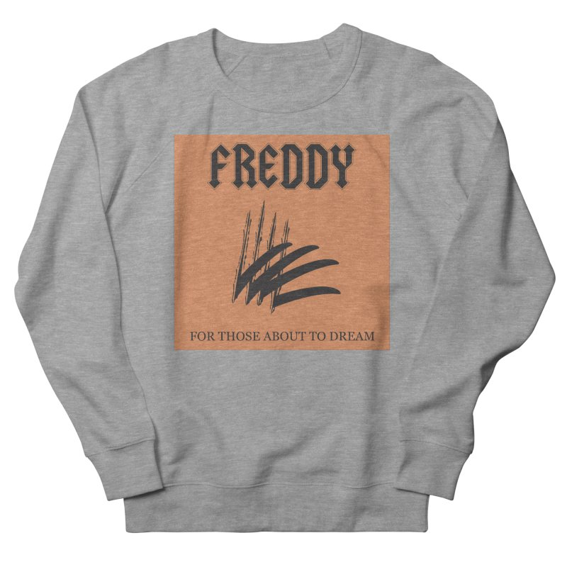 For Those About To Dream Women's French Terry Sweatshirt by oldtee's Artist Shop