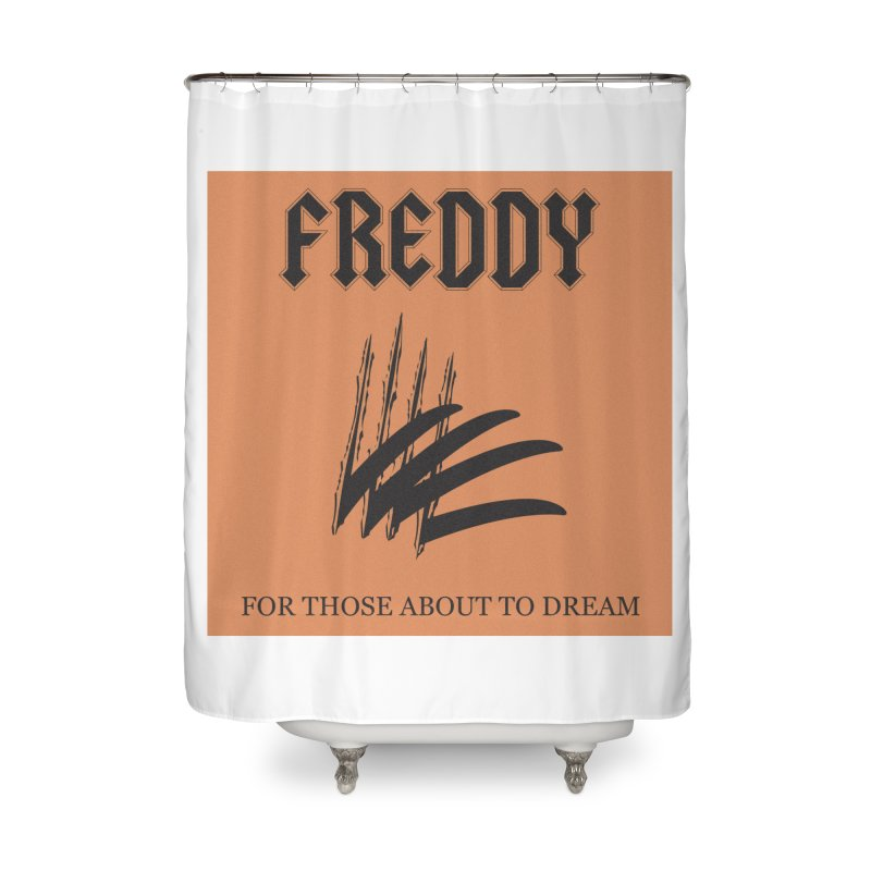 For Those About To Dream Home Shower Curtain by oldtee's Artist Shop