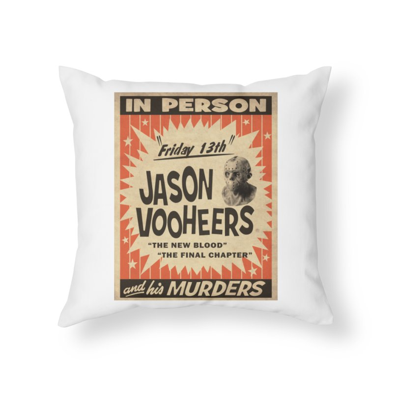 Jason in Person Home Throw Pillow by oldtee's Artist Shop