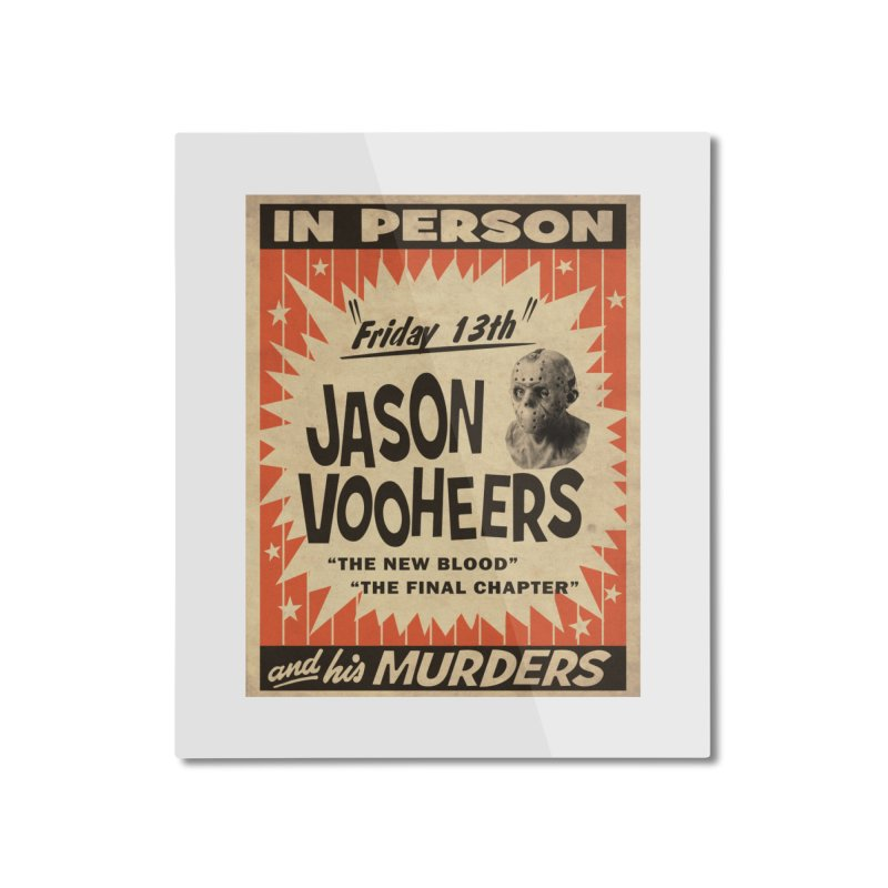 Jason in Person Home Mounted Aluminum Print by oldtee's Artist Shop