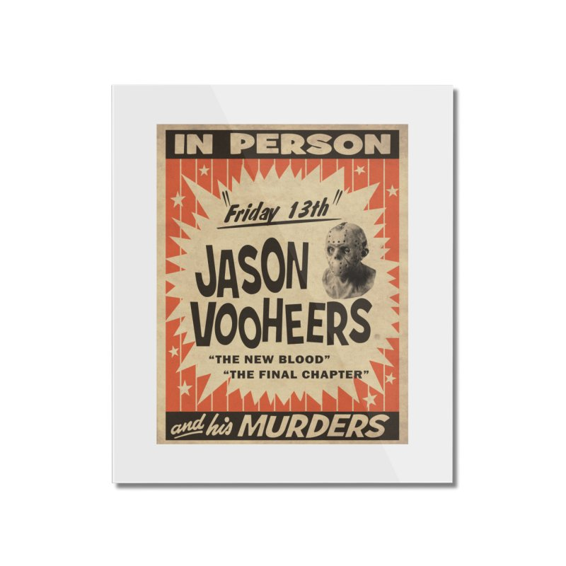 Jason in Person Home Mounted Acrylic Print by oldtee's Artist Shop