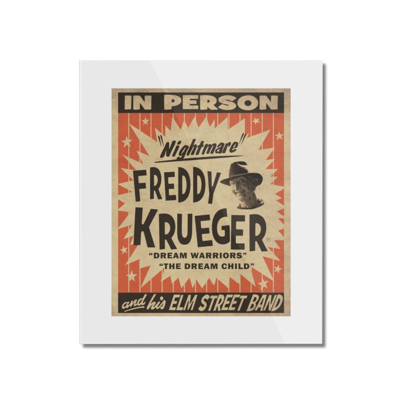 Freddy in person Home Mounted Acrylic Print by oldtee's Artist Shop