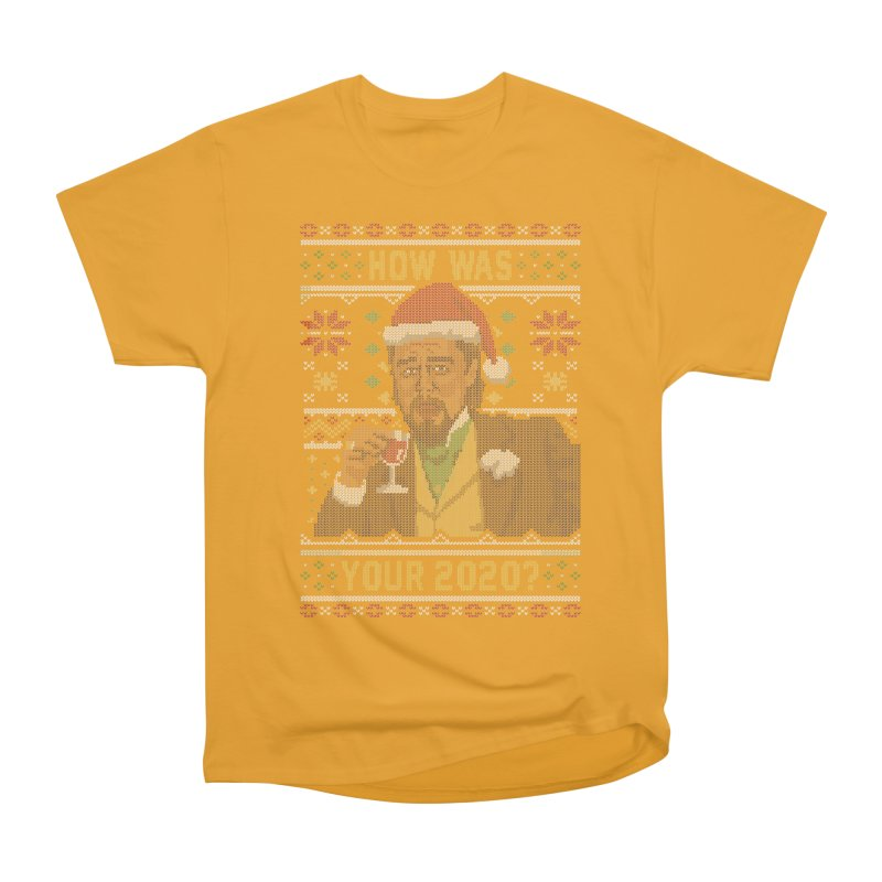 How Was your 2020 Ugly Sweater Men's T-Shirt by Olipop Art & Design Shop
