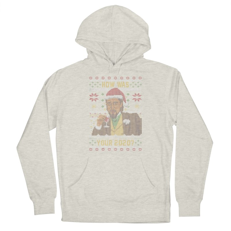 How Was your 2020 Ugly Sweater Men's Pullover Hoody by Olipop Art & Design Shop