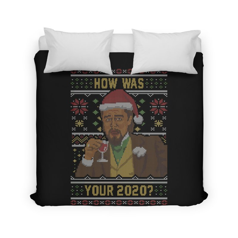 How Was your 2020 Ugly Sweater Home Duvet by Olipop Art & Design Shop