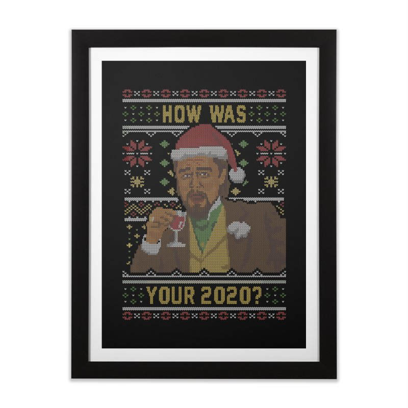 How Was your 2020 Ugly Sweater Home Framed Fine Art Print by Olipop Art & Design Shop