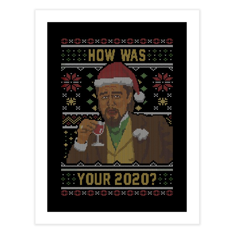 How Was your 2020 Ugly Sweater Home Fine Art Print by Olipop Art & Design Shop
