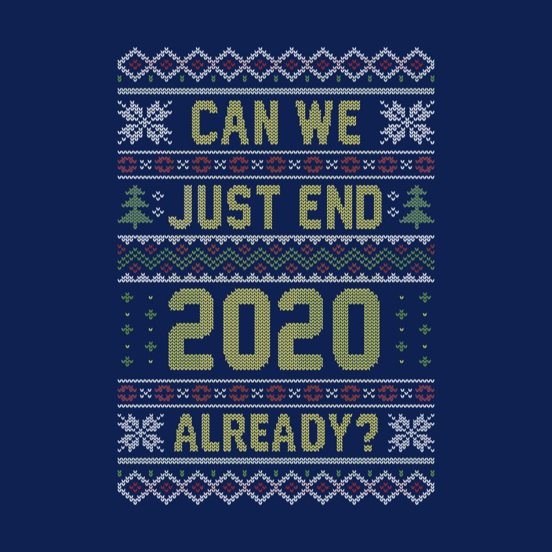 Can we End 2020 Ugly Christmas Sweater Accessories Skateboard by Olipop Art & Design Shop