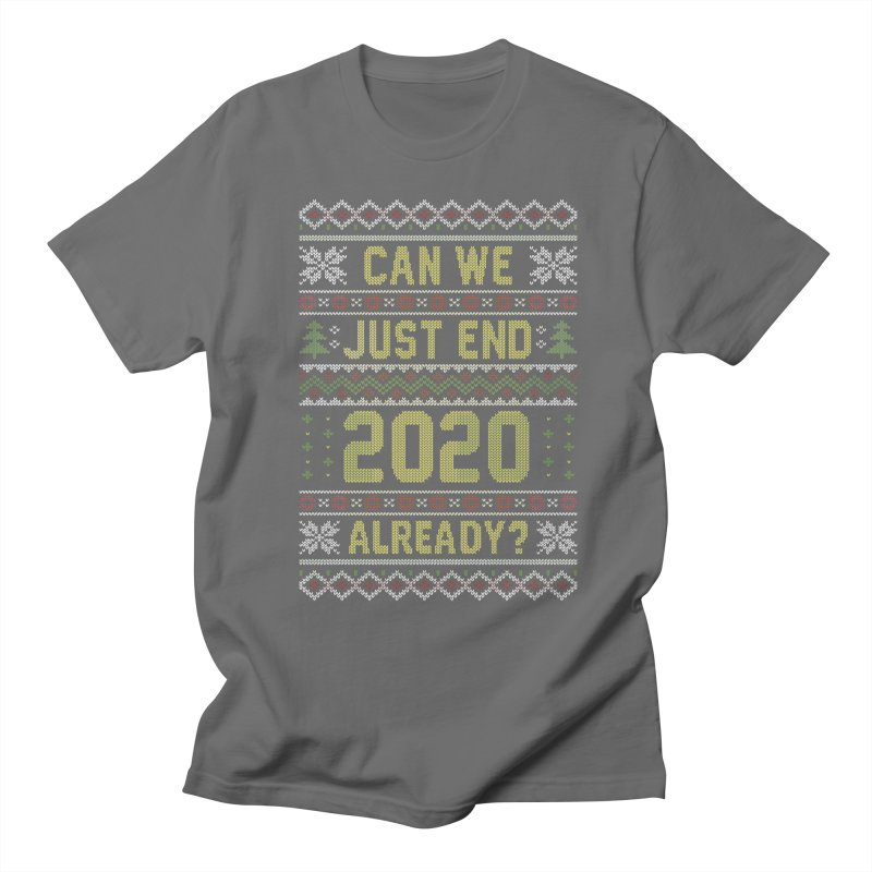 Can we End 2020 Ugly Christmas Sweater Men's T-Shirt by Olipop Art & Design Shop