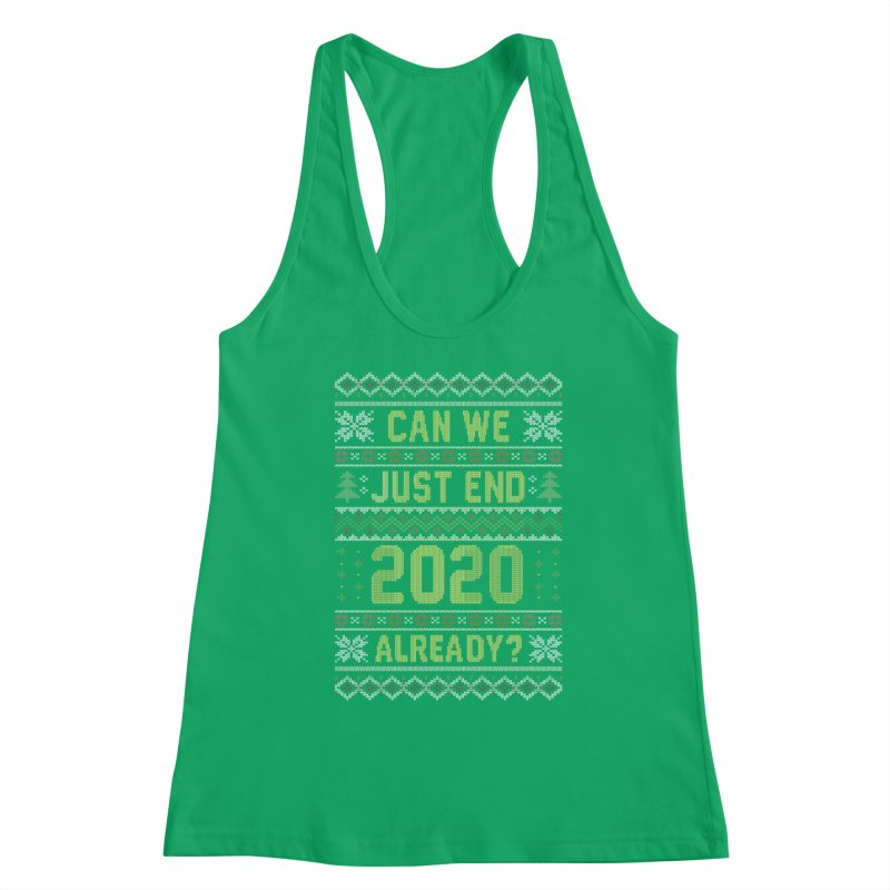 Can we End 2020 Ugly Christmas Sweater Women's Tank by Olipop Art & Design Shop