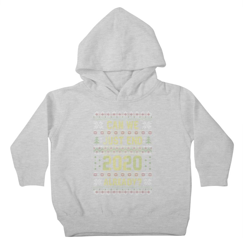 Can we End 2020 Ugly Christmas Sweater Kids Toddler Pullover Hoody by Olipop Art & Design Shop