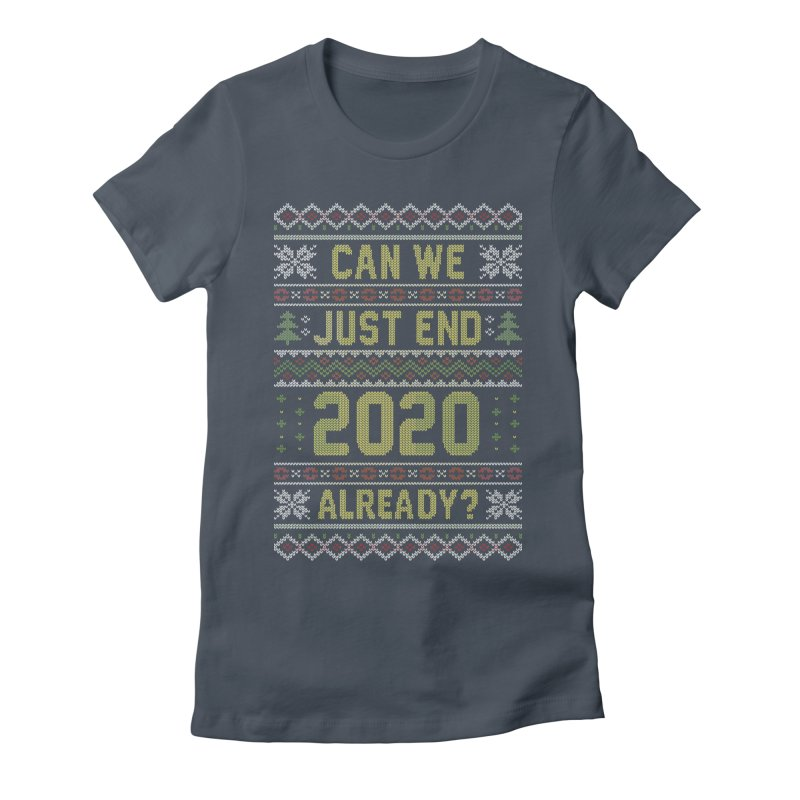 Can we End 2020 Ugly Christmas Sweater Women's T-Shirt by Olipop Art & Design Shop