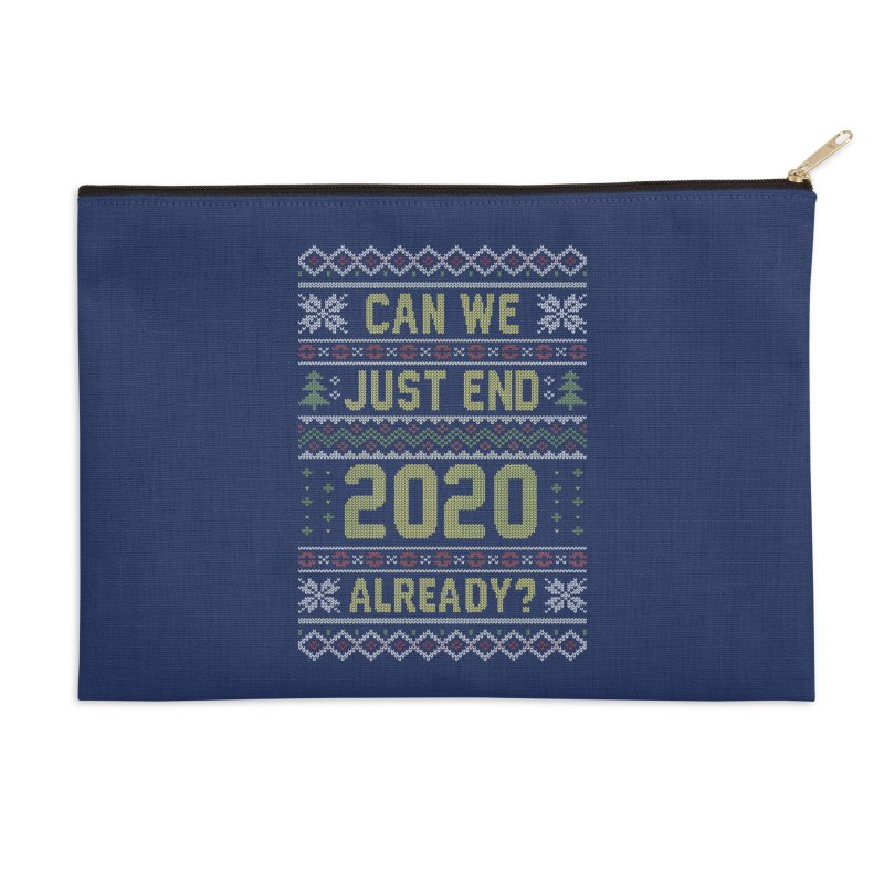Can we End 2020 Ugly Christmas Sweater Accessories Zip Pouch by Olipop Art & Design Shop