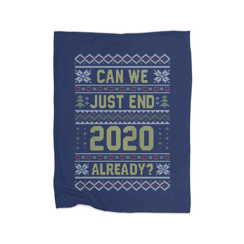 Can we End 2020 Ugly Christmas Sweater Home Blanket by Olipop Art & Design Shop