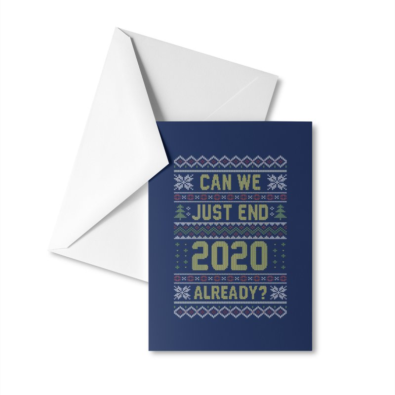 Can we End 2020 Ugly Christmas Sweater Accessories Greeting Card by Olipop Art & Design Shop