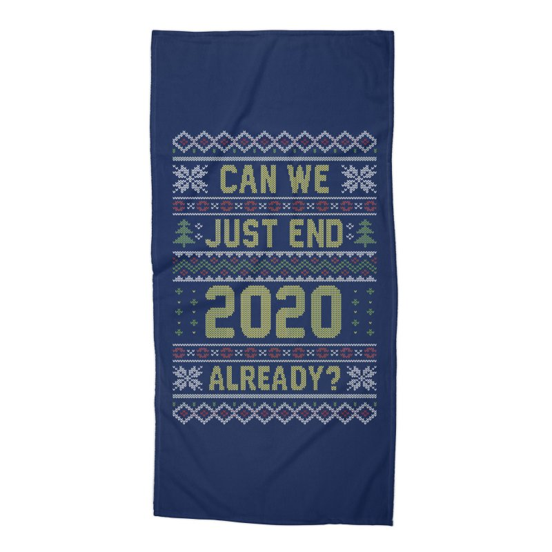 Can we End 2020 Ugly Christmas Sweater Accessories Beach Towel by Olipop Art & Design Shop