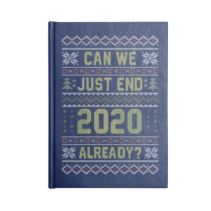 Can we End 2020 Ugly Christmas Sweater Accessories Notebook by Olipop Art & Design Shop