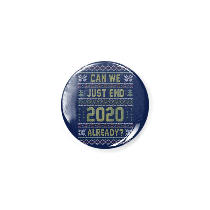 Can we End 2020 Ugly Christmas Sweater Accessories Button by Olipop Art & Design Shop