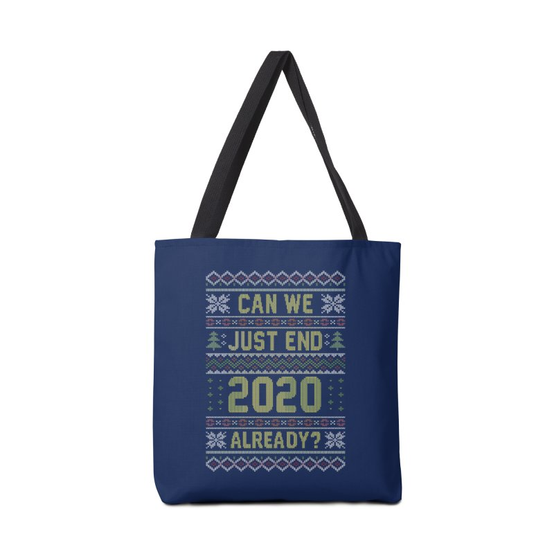 Can we End 2020 Ugly Christmas Sweater Accessories Bag by Olipop Art & Design Shop
