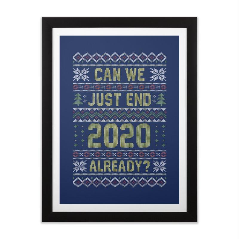 Can we End 2020 Ugly Christmas Sweater Home Framed Fine Art Print by Olipop Art & Design Shop
