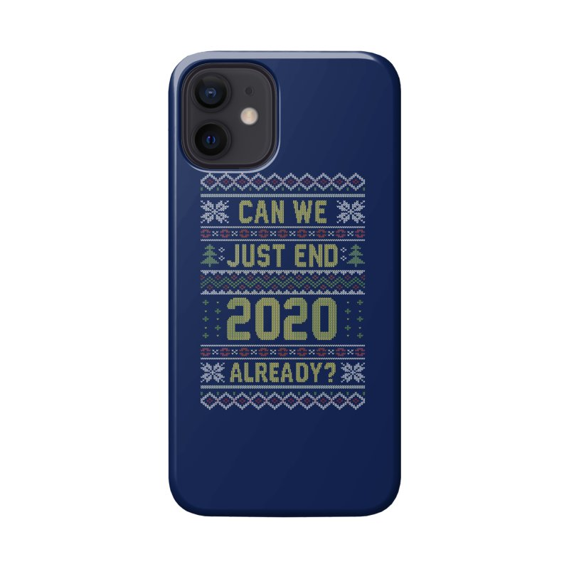 Can we End 2020 Ugly Christmas Sweater Accessories Phone Case by Olipop Art & Design Shop