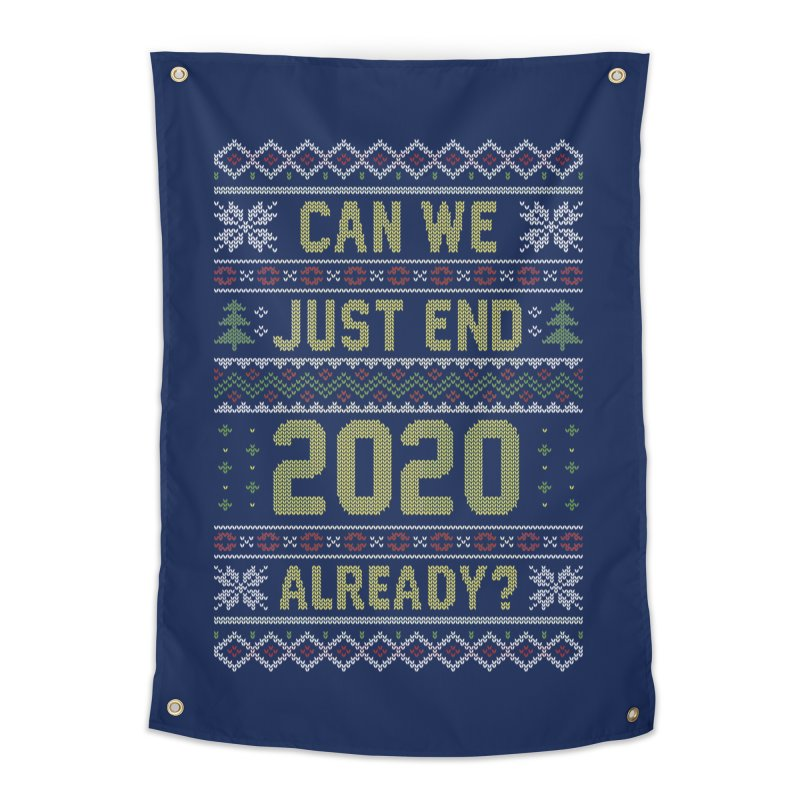 Can we End 2020 Ugly Christmas Sweater Home Tapestry by Olipop Art & Design Shop