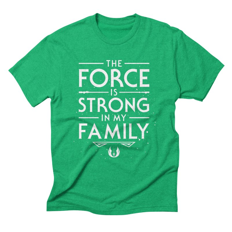 The Force of the Family Men's Triblend T-Shirt by Olipop Art & Design Shop