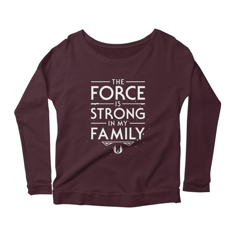 The Force of the Family Women's Longsleeve Scoopneck  by Olipop Art & Design Shop