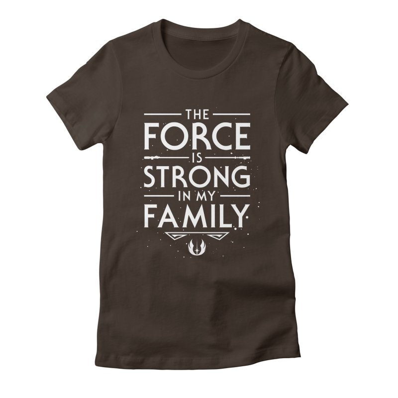 The Force of the Family Women's Fitted T-Shirt by Olipop Art & Design Shop