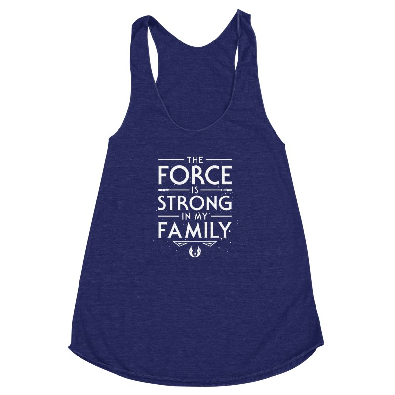 The Force of the Family Women's Racerback Triblend Tank by Olipop Art & Design Shop
