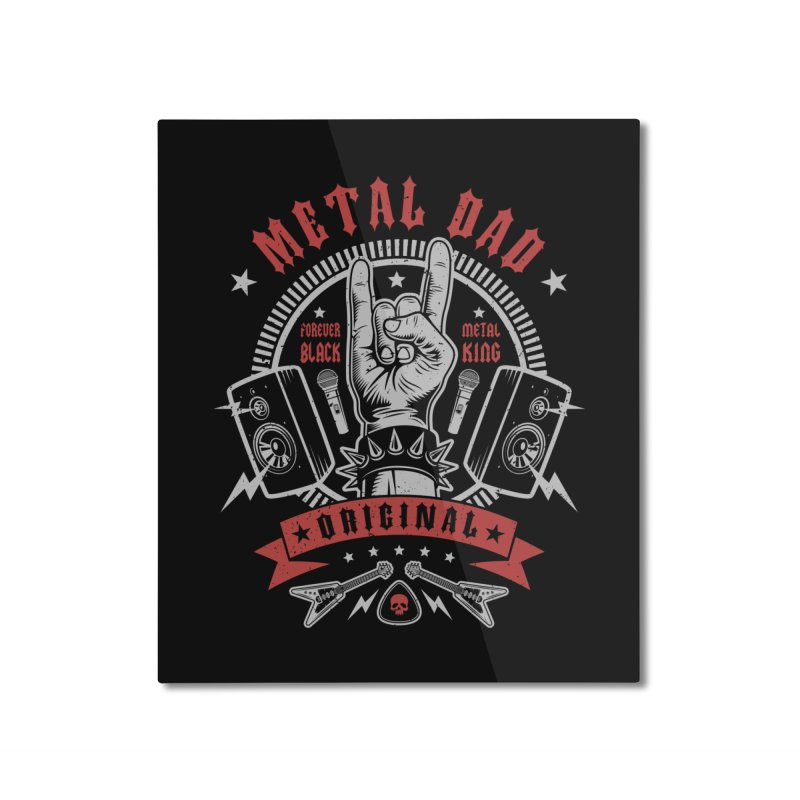 Metal Dad Home Mounted Aluminum Print by Olipop Art & Design Shop