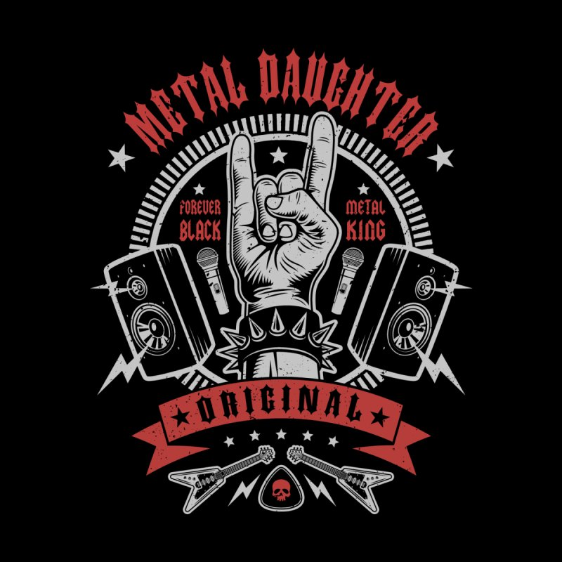 Metal Daughter Women's T-Shirt by Olipop Art & Design Shop