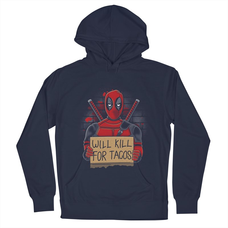 Will Kill for Tacos Men's Pullover Hoody by Olipop Art & Design Shop