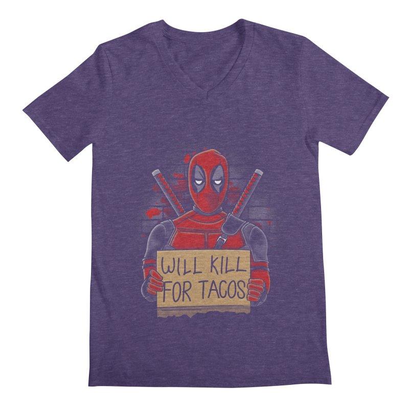 Will Kill for Tacos Men's V-Neck by Olipop Art & Design Shop