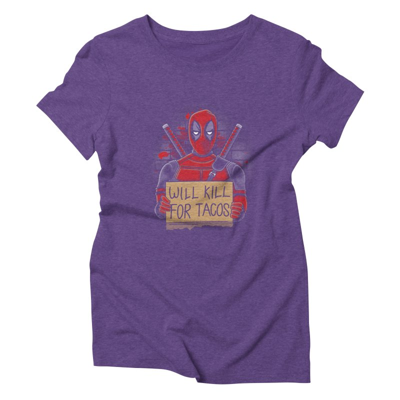 Will Kill for Tacos Women's Triblend T-Shirt by Olipop Art & Design Shop