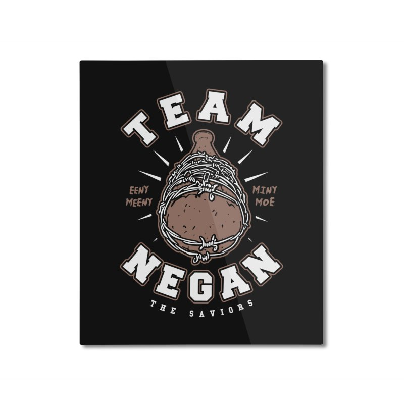 Team Negan Home Mounted Aluminum Print by Olipop Art & Design Shop