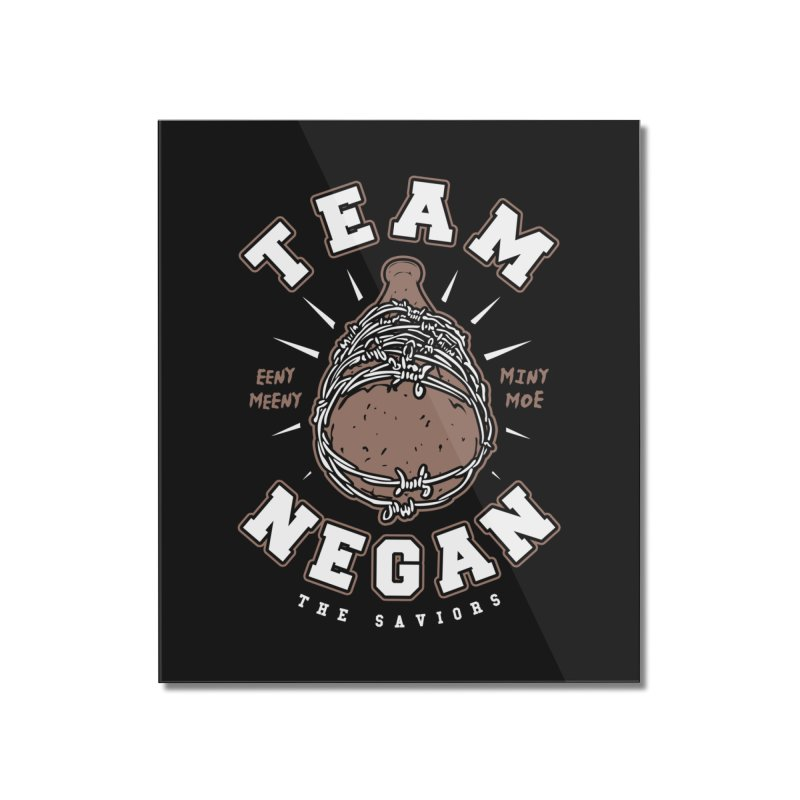 Team Negan Home Mounted Acrylic Print by Olipop Art & Design Shop