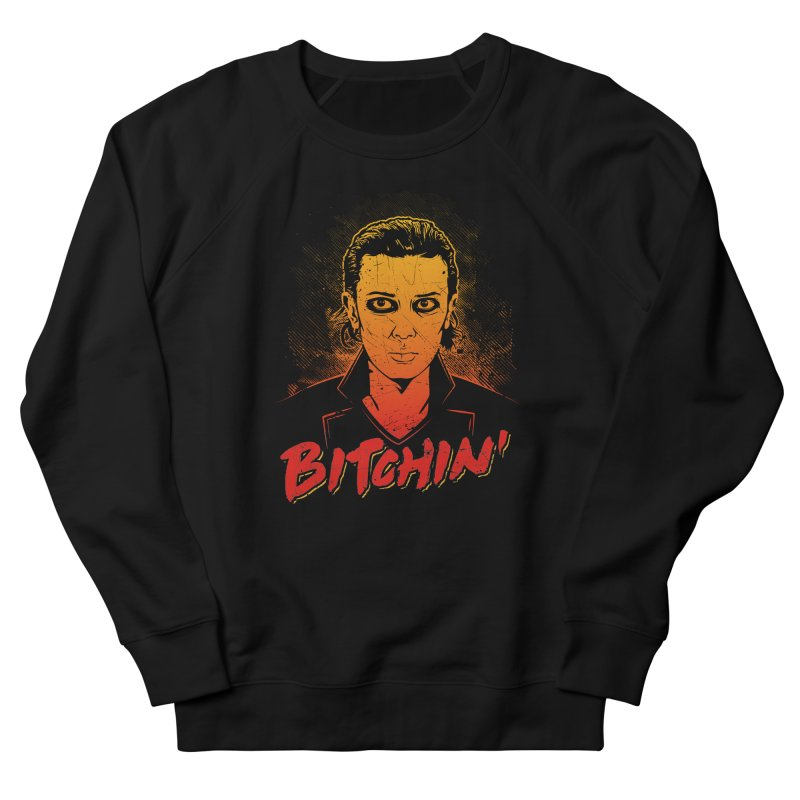 Bitchin' Men's French Terry Sweatshirt by Olipop Art & Design Shop