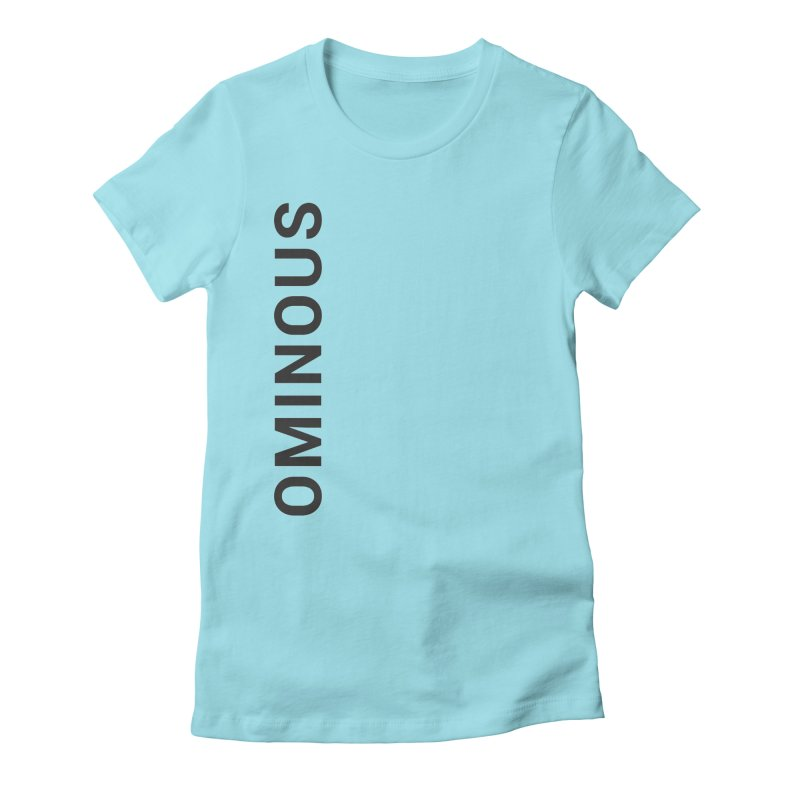 Ominous - Side Brand Women's Fitted T-Shirt by Ominous Artist Shop