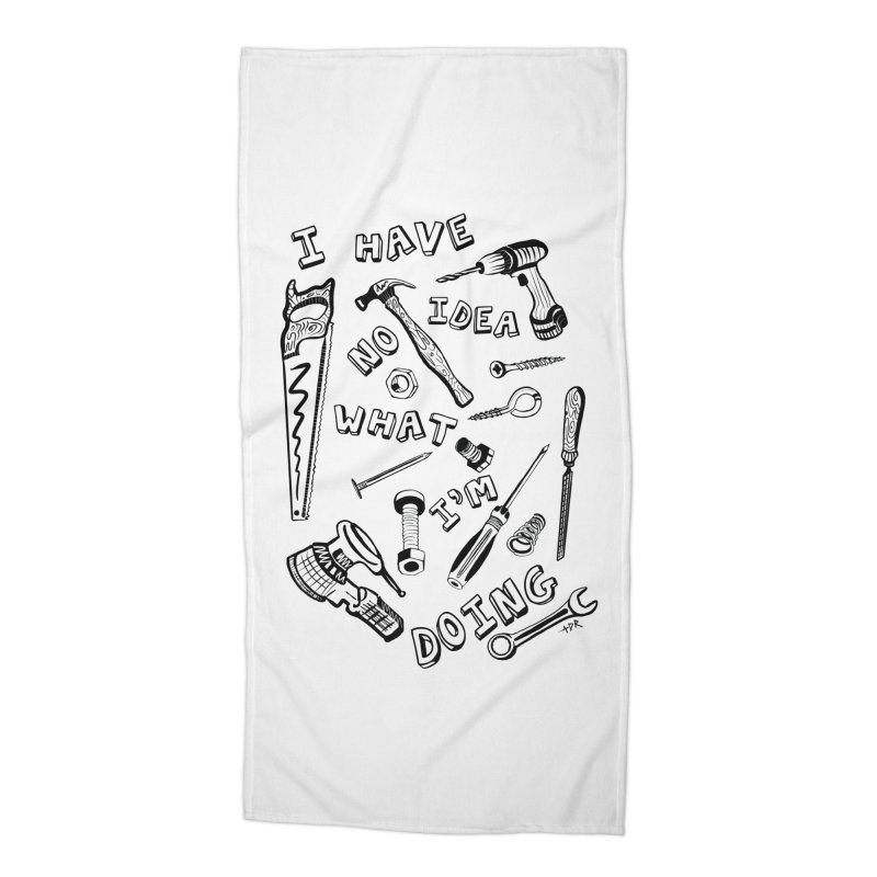 I Have No Idea What I'm Doing Accessories Beach Towel by One Car Workshop Store