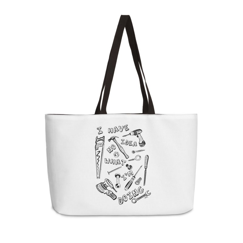 I Have No Idea What I'm Doing Accessories Weekender Bag Bag by One Car Workshop Store