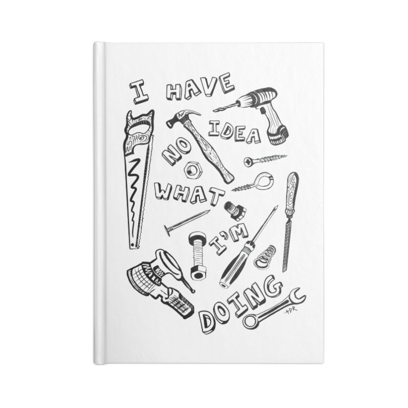 I Have No Idea What I'm Doing Accessories Lined Journal Notebook by One Car Workshop Store
