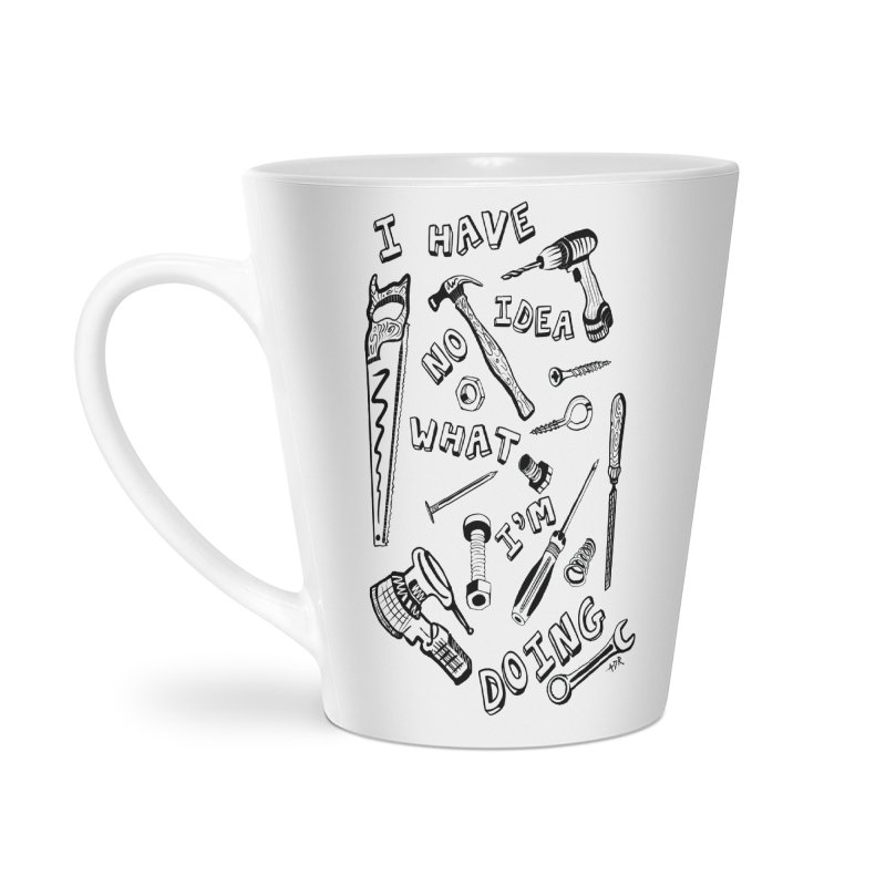 I Have No Idea What I'm Doing Accessories Latte Mug by One Car Workshop Store