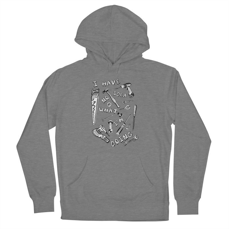 I Have No Idea What I'm Doing Men's French Terry Pullover Hoody by One Car Workshop Store