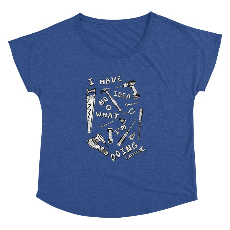 I Have No Idea What I'm Doing Women's Dolman Scoop Neck by One Car Workshop Store