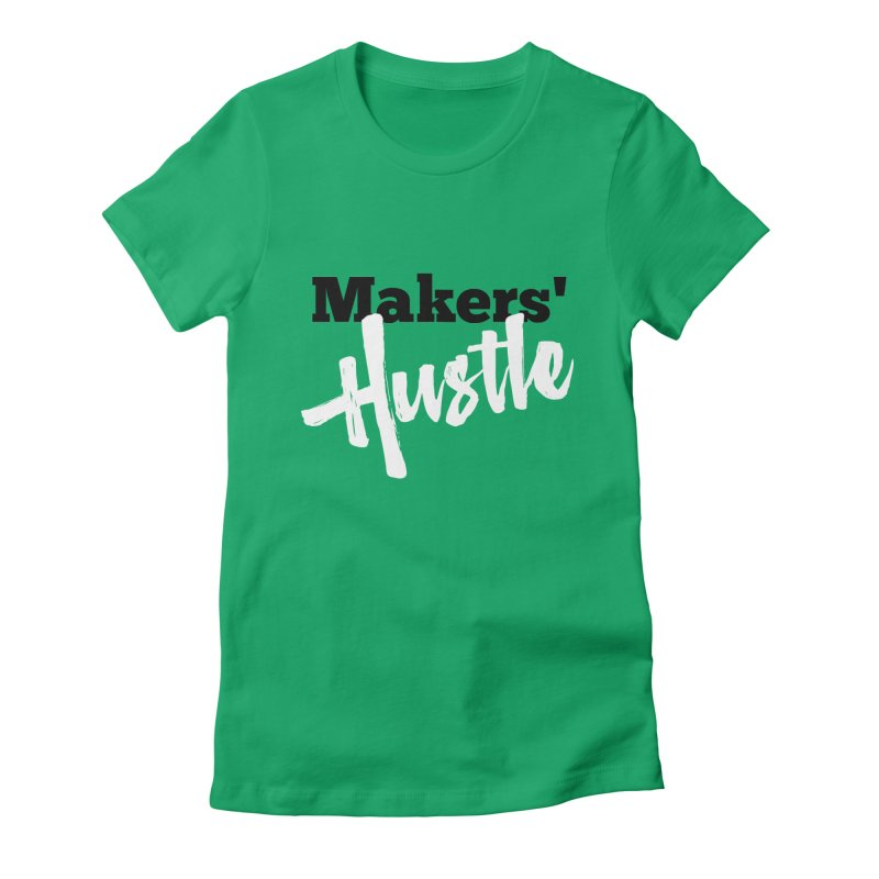 Makers' Hustle Women's Fitted T-Shirt by One Car Workshop Store