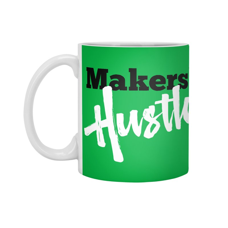 Makers' Hustle Accessories Mug by One Car Workshop Store