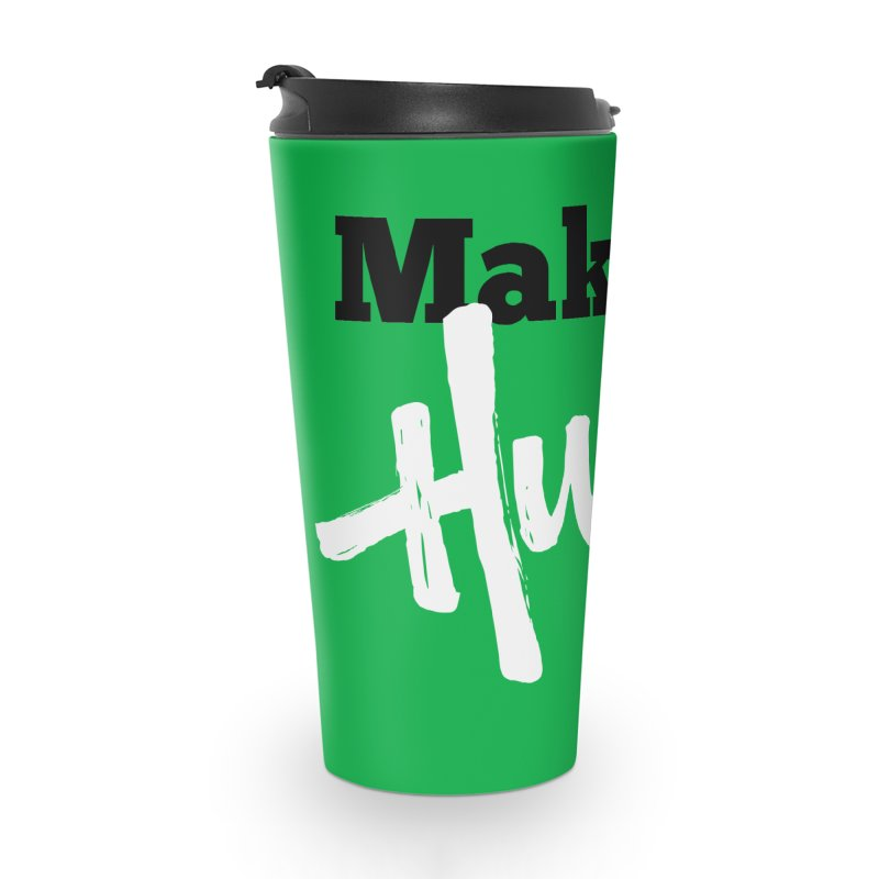 Makers' Hustle Accessories Travel Mug by One Car Workshop Store